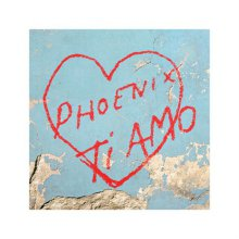 Phoenix –Ti Amo